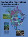 Freshwater Ecoregions of North America: A Conservation Assessment - Robin Abell, Eric Dinerstein, David M. Olson, Patrick Hurley, James T. Diggs, William Eichbaum, Steven Walters, Wesley Wettengel, Tom Allnutt, Colby J. Loucks, Prashant Hedao