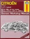 Citroen CX (Petrol)1975-88 Owner's Workshop Manual (Service & Repair Manuals) - John Harold Haynes, A.K. Legg