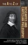 The A to Z of Descartes and Cartesian Philosophy - Roger Ariew, Dennis Des Chene, Douglas M. Jesseph, Tad M Schmaltz