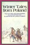 Winter Tales from Poland - Maia Wojciechowska, Laszlo Kubinyi