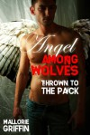 Thrown to the Pack - Mallorie Griffin
