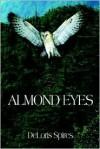 Almond Eyes - Deloris Spires
