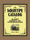 The Solotype Catalog of 4,147 Display Typefaces - Dan X. Solo