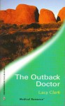 The Outback Doctor (Harlequin Medical Romance 97) (Doctors Down Under) - Lucy Clark