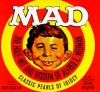 Mad: The Half-Wit and Wisdom of Alfred E. Neuman - MAD Magazine