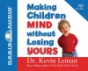 Making Children Mind Without Losing Yours (Library Edition) - Kevin Leman, Chris Fabry