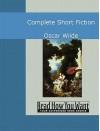 Complete Short Fiction - Oscar Wilde