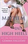 Mayhem in High Heels (A High Heels Mystery #5) - Gemma Halliday