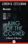 King of the Corner - Loren D. Estleman