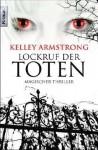 Lockruf der Toten - Kelley Armstrong, Christine Gaspard