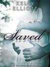 Saved - Kelly Elliott, Nelson Hobbs, Arika Rapson