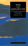 Risk & Misfortune (Health, Risk and Society) - Judith Green