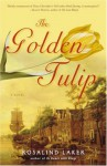 The Golden Tulip: A Novel - Rosalind Laker