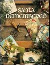 Santa Remembered - Leisure Arts, Carol Emmer