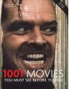 1001 Movies You Must See Before You Die - Steven Jay Schneider, Berr, Geoff Andrew, Linda Badley, Kathryn Bergeron
