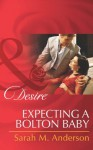 Expecting a Bolton Baby (Mills & Boon Desire) (The Bolton Brothers - Book 3) - Sarah M. Anderson