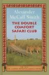 The Double Comfort Safari Club (No. 1 Ladies' Detective Agency, #11) - Alexander McCall Smith