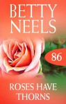 Mills & Boon : Roses Have Thorns (betty Neels Collection) - Betty Neels