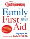 Good Housekeeping Family First Aid: Revised Edition - Andy Jagoda, Peter Shearer, Jessica Freedman, David Kiphuth, Bill Frist