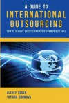 A Guide to International Outsourcing: How to Achieve Success and Avoid Common Mistakes - Zondervan Publishing