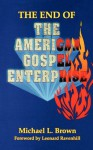 The End of the American Gospel Enterprise - Michael L. Brown