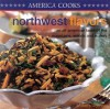 Northwest Flavors: An All-American Taste of the Mountains, Woods and Waters - Lindley Boegehold