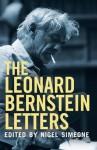 The Leonard Bernstein Letters - Leonard Bernstein, Nigel Simeone