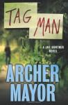 Tag Man - Archer Mayor