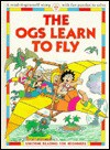 The Ogs Learn to Fly - Felicity Everett
