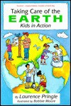 Taking Care of the Earth - Laurence Pringle, Bobbie Moore
