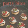 Party Bites: Easy Recipes for Fingerfood & Party Snacks - Lydia France, Jean Cazals