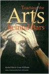 Teaching the Arts Behind Bars - Rachel Williams, Buzz Alexander