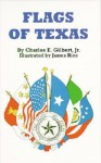 Flags of Texas - Charles E. Gilbert, James Rice
