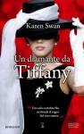 Un diamante da Tiffany - Karen Swan, Rossella Visconti