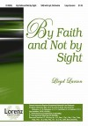 By Faith and Not by Sight - Lloyd Larson
