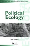 Political Ecology: A Critical Introduction - Paul Robbins