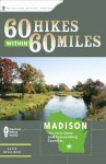60 Hikes Within 60 Miles: Madison: Including Dane and Surrounding Counties - Kevin Revolinski