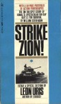 Strike Zion! - William Stevenson, Leon Uris
