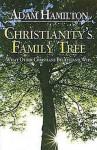 Christianity's Family Tree: What Other Christians Believe and Why - Adam Hamilton
