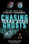 Chasing Ghosts, Texas Style: On the Road with Everyday Paranormal - Brad Klinge, Barry Klinge, Kathy Passero