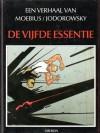 De vijfde essentie (John Difool, #5) (Een avontuur van, #26) - Mœbius, Alejandro Jodorowsky