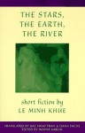 The Stars, The Earth, The River: Short Stories by Le Minh Khue - Lê Minh Khuê