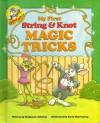 My First String & Knot Magic Tricks (Hoppin' Magic) - Stephanie Johnson, Kerry Manwaring