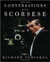 Conversations with Scorsese - Richard Schickel