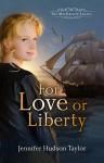 For Love or Liberty - Jennifer Hudson Taylor