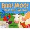 Baa, Moo, What Will We Do? - Jane E. Chapman, Jane Chapman