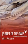 Planet of the Owls - Mike Philbin