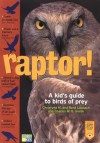 Raptor! A Kid's Guide to Birds of Prey - Christyna M. Laubach, Charles W.G. Smith