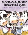 Click, Clack, Moo: Cows That Type - Doreen Cronin, Betsy Lewin