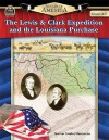 Spotlight on America: The Lewis & Clark Expedition and the Louisiana Purchase - Robert Smith